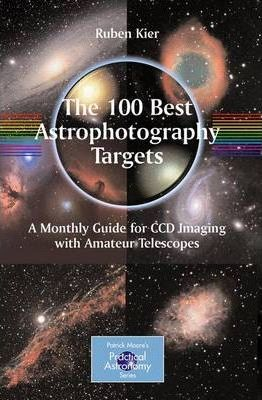 The 100 Best Astrophotography Targets Book Ruben Kier